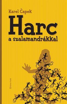 Karel Capek - HARCBAN A SZALAMANDRÁKKAL