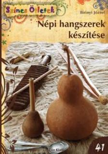 Birinyi József - Népi hangszerek készítése