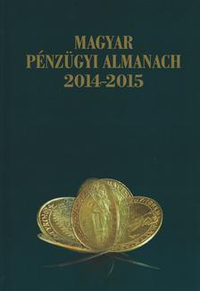 Főszerkesztő: Kerekes György István - Magyar Pénzügyi Almanach 2014-2015  CD melléklet (magyar, angol)