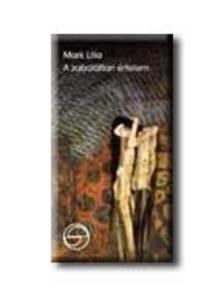 MARK LILLA - A ZABOLÁTLAN ÉRTELEM - MÉRLEG -