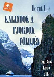 Lie Bernt - Kalandok a fjordok földjén [eKönyv: epub, mobi]