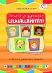DEÁKNÉ B.KATALIN - Tesztelje gyermeke lelkiállapotát!<!--span style='font-size:10px;'>(G)</span-->