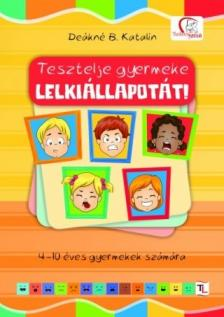 DEÁKNÉ B.KATALIN - Tesztelje gyermeke lelkiállapotát!