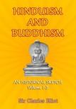 Eliot Sir Charles - Hinduism and Buddhism - An Historical Sketch, Volume 1-3 [eKönyv: epub, mobi]