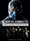 Dar Chala - Mortal Kombat XL Game Guide Unofficial [eKönyv: epub,  mobi]