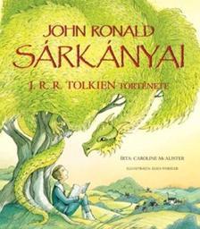 CAROLINE MCALISTER - JOHN RONALD SÁRKÁNYAI - J. R. R. TOLKIEN TÖRTÉNETE