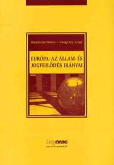 KONDOROSI FERENC  - VISEGRÁDY - Európa: az állam- és jogfejlődés irányai