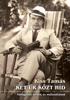 Kiss Tamás - Két űr közt híd