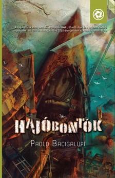 Paolo Bacigalupi - Hajóbontók [eKönyv: epub, mobi]
