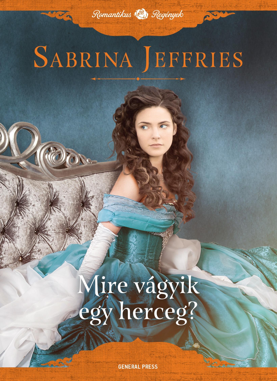 9789634520139 - Sabrina Jeffries: Mire vágyik egy herceg? - Könyv