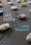 Bán Zsófia - Lehet lélegezni [eKönyv: epub, mobi]<!--span style='font-size:10px;'>(G)</span-->