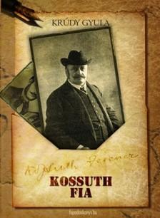 KRÚDY GYULA - Kossuth fia [eKönyv: epub, mobi]