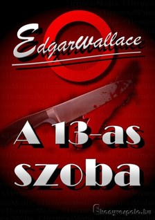 Edgar Wallace - A 13-as szoba [eKönyv: epub, mobi]