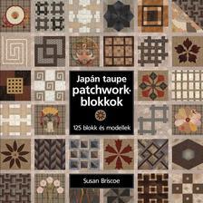 Susan Briscoe - Japán taupe patchworkblokkok - 125 blokk és modellek ###