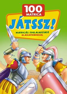 - Játssz! Matricás foglalkoztató - gladiátorokkal