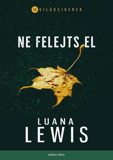 Luana Lewis - Ne felejts el