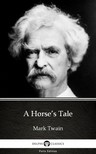 Delphi Classics Mark Twain, - A Horse's Tale by Mark Twain (Illustrated) [eKönyv: epub, mobi]