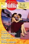 Julia James, Michelle Conder, Lucy  Ellis - Arany Júlia 38. kötet - A múlt béklyója, Kezedben az életem, Római vakáció [eKönyv: epub, mobi]<!--span style='font-size:10px;'>(G)</span-->