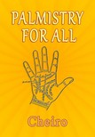 Cheiro - Palmistry for All [eKönyv: epub,  mobi]
