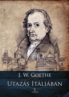 GOETHE, J.W. - Utazás Itáliában