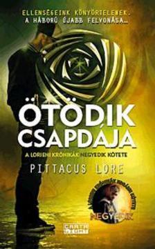 Pittacus Lore - Ötödik csapdája - A Lorieni Krónikák negyedik kötete