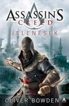 Oliver Bowden - Assassins Creed: Jelenések [eKönyv: epub, mobi]<!--span style='font-size:10px;'>(G)</span-->