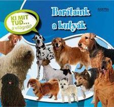. - Barátaink a kutyák - Ki mit tud... a világról?