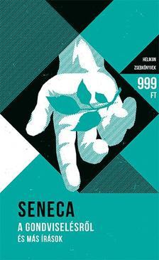 Seneca - A gondviselésről - És más írások
