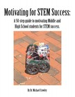 Crowley Dr. Michael - Motivating for STEM Success [eKönyv: epub, mobi]