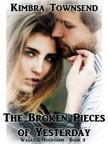 Townsend Kimbra - The Broken Pieces of Yesterday [eKönyv: epub, mobi]