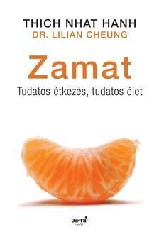 HANH, THICH NHAT-CHEUNG, LILIA - Zamat - Tudatos étkezés, tudatos élet