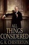 Gilbert Keith Chesterton - All Things Considered [eKönyv: epub,  mobi]