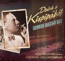 SERESS REZSŐ - DALOK A KISPIPÁBÓL - SERES REZSŐ EST - CD -