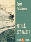 Sigurd Christiansen - Két élő, egy halott [eKönyv: epub, mobi]