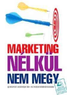 . - Marketing nélkül nem megy