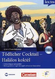 Volker Borbein és Marie-Claire Lohéac-Wieders - TÖDLICHER COCKTAIL - HALÁLOS KOKTÉL- KRIMI CD-MELLÉKLETTEL