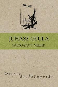 JUHÁSZ GYULA - Válogatott versek (Juhász Gyula) [eKönyv: epub, mobi]