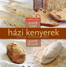 - 100 % siker - 100 % élvezet - Házi kenyerek