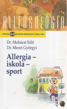 Dr. Mohácsi Edit, Mezei Györgyi Dr. - Allergia - iskola - sport [antikvár]