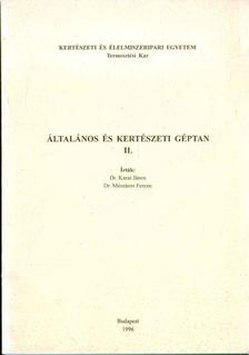 Dr. Karai János, Dr. Mészáros Ferenc - Általános és kertészeti géptan II. [antikvár]
