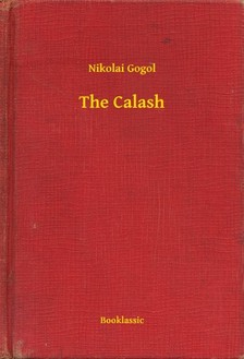 Gogol, Nikolai - The Calash [eKönyv: epub, mobi]