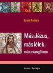 Szalai András - Más Jézus, más lélek, más evangélium [eKönyv: epub, mobi]<!--span style='font-size:10px;'>(G)</span-->