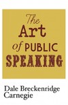 Carnegie Dale Breckenridge - The Art of Public Speaking [eKönyv: epub, mobi]