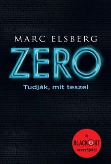 Marc Elsberg - Zero - Tudják, mit teszel [eKönyv: epub, mobi]