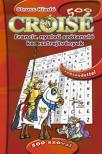 Palotai Péter (szerk.) - CROISÉ FRANCIA NYELVŰ SZÓTANULÓ KERESZTREJTVÉNYEK 500 SZÓVAL<!--span style='font-size:10px;'>(G)</span-->