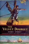 Street, James - The Velvet Doublet [antikvár]