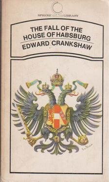 Crankshaw, Edward - The Fall of the House of Habsburg [antikvár]