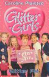 PLAISTED, CAROLINE - Glitter Girls - Glitter FM [antikvár]