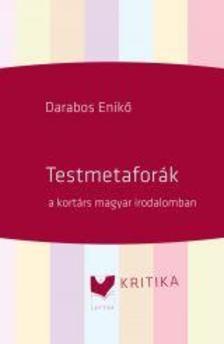 Darabos Enikő - Testmetaforák a kortárs magyar irodalomban