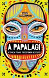 Erich Scheurmann - A Papalagi - A tiaveai Tuiavii törzsfőnök beszédei<!--span style='font-size:10px;'>(G)</span-->
